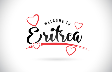Eritrea Welcome To Word Text with Handwritten Font and Red Love Hearts Vector Image Illustration Eps.