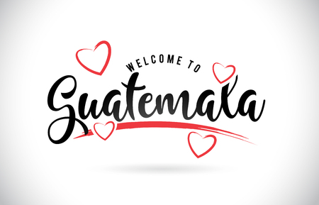Guatemala Welcome To Word Text with Handwritten Font and Red Love Hearts Vector Image Illustration Eps.