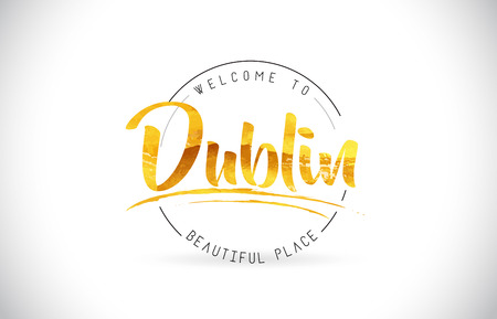 Dublin Welcome To Word Text with Handwritten Font and Golden Texture Design Illustration Vector.