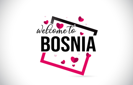 Bosnia Welcome To Word Text with Handwritten Font and Red Hearts Square Design Illustration Vector.