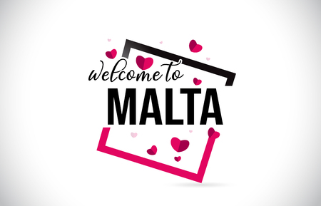 Malta Welcome To Word Text with Handwritten Font and  Red Hearts Square Design Illustration Vector.