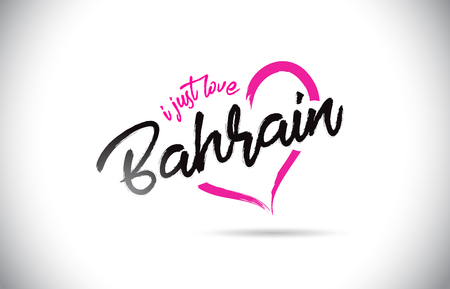 Bahrain I Just Love Word Text with Handwritten Font and Pink Heart Shape Vector Illustration. Vecteurs