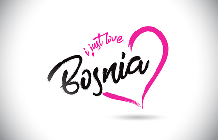 Bosnia I Just Love Word Text with Handwritten Font and Pink Heart Shape Vector Illustration.