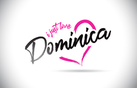 Dominica I Just Love Word Text with Handwritten Font and Pink Heart Shape Vector Illustration.