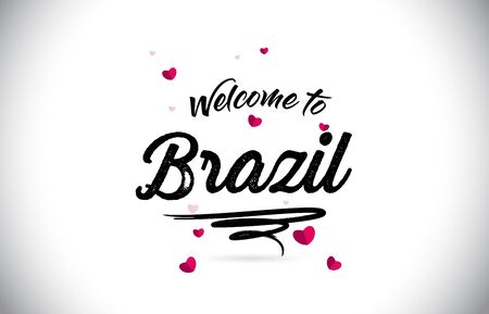 Brazil Welcome To Word Text with Handwritten Font and Pink Heart Shape Design Vector Illustration.