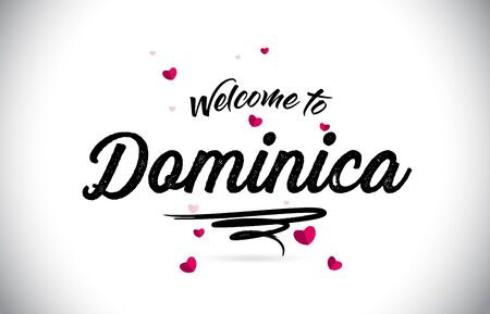 Dominica Welcome To Word Text with Handwritten Font and Pink Heart Shape Design Vector Illustration. 向量圖像