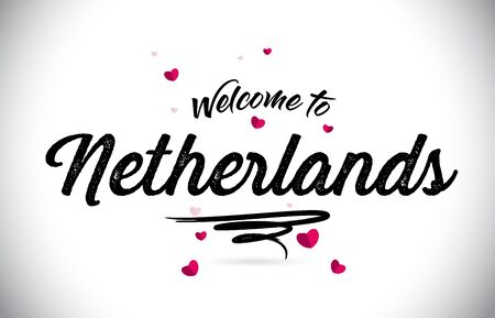 Netherlands Welcome To Word Text with Handwritten Font and Pink Heart Shape Design Vector Illustration.