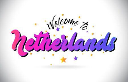 Netherlands Welcome To Word Text with Purple Pink Handwritten Font and Yellow Stars Shape Design Vector Illusration.