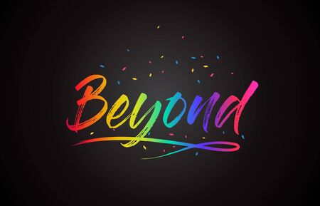 Beyond Word Text with Handwritten Rainbow Vibrant Colors and Confetti Vector Illustration.