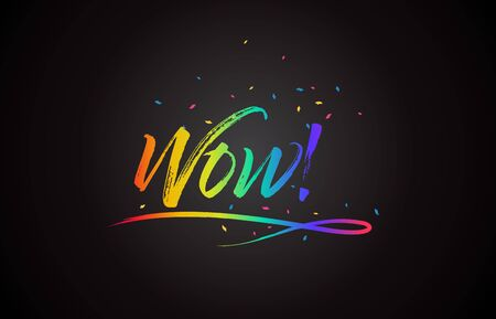 Wow!  Word Text with Handwritten Rainbow Vibrant Colors and Confetti Vector Illustration.