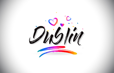 Dublin Welcome To Word Text with Love Hearts and Creative Handwritten Font Design Vector Illustration. Çizim
