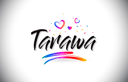 Tarawa Welcome To Word Text with Love Hearts and Creative Handwritten Font Design Vector Illustration. Çizim
