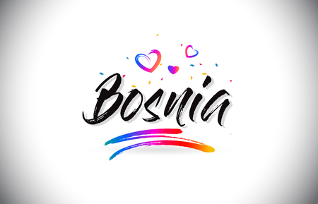 Bosnia Welcome To Word Text with Love Hearts and Creative Handwritten Font Design Vector Illustration. Stok Fotoğraf - 118220378