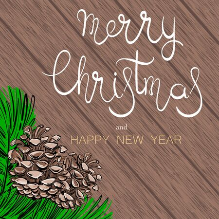 Vector illustration for your design. Merry Christmas and Happy New Year. Holiday card. Lettering and calligraphy. Wood texture.