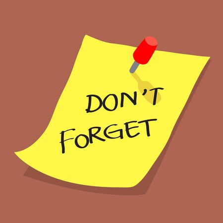 forget: Yellow sticky note written dont forget