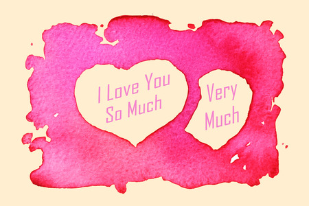 I love you so much very much Message with a heart-shaped painting with watercolors on paper texture