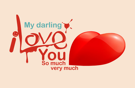 darling: My darling I love you so much very much, Love message, illustration.