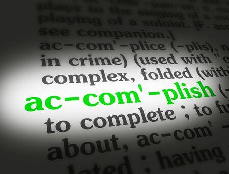 accomplish: Dictionary definition of the word Accomplish.