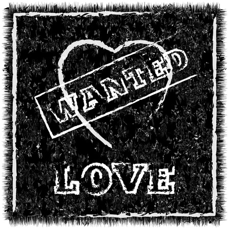unusual valentine: Poster wanted love in grunge style, unusual dark valentine card