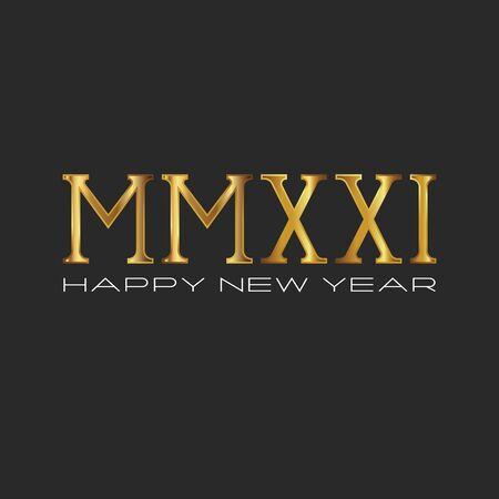 Golden font 2021 monogram Roman numerals MMXXI dark background, Happy New Year text, original greeting card or calendar emblem.