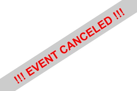 Red sign in english letters with the information (event) canceled