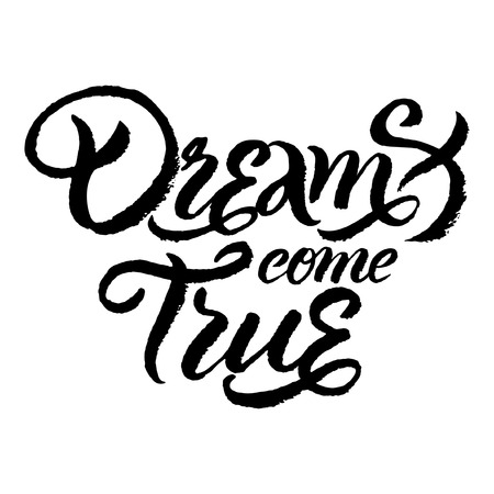 Vector handwritten lettering 'Dreams come true' for poster or card design