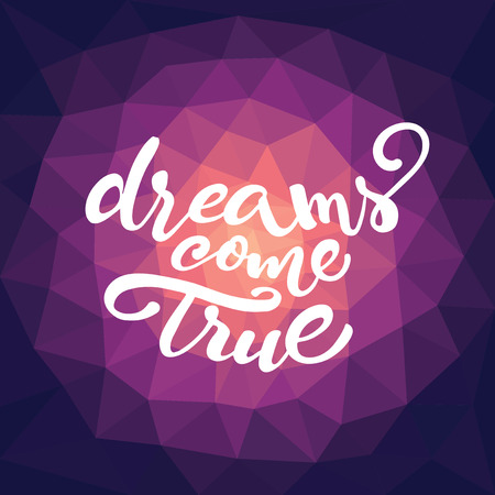 Vector lettering Dreams come true on triangle pattern