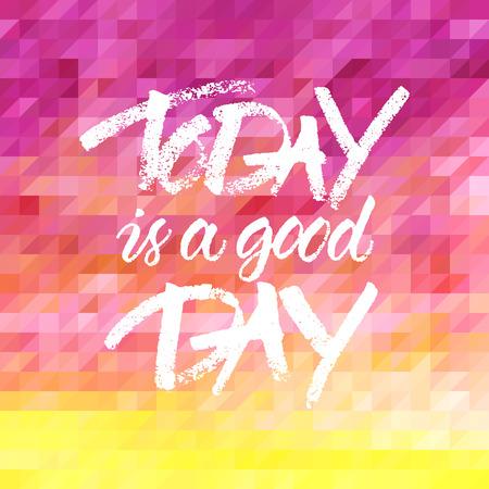 ベクトル心に強く訴える引用ポスターや抽象的な三角形のピンクと黄色の背景にカード デザインのため「今日は良い日」