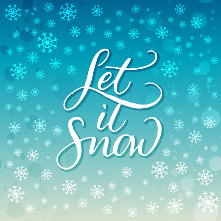let it snow: Winter holidays card Let it snow. Hand lettering on turquoise background with white snowflakes.