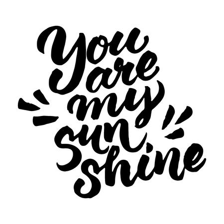 "sol radiante: Cita pintado a mano ""Tú eres mi sol '. Vector cepillo letras aisladas sobre fondo blanco. Vectores"