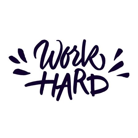 inspiración: Manuscrita cita inspiradora 'trabajo duro'. cepillo de letras expresivo aislado en el fondo blanco. Ilustración del vector.