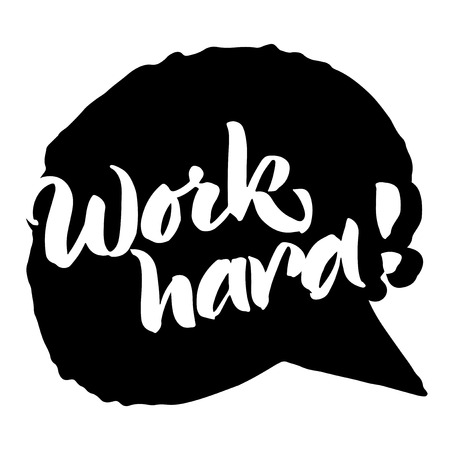 Isolated speech bubble with handwritten motivational quote 'Work hard!'