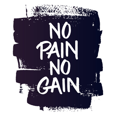 gain: Motivational quote No pain no gain on grungy ink background