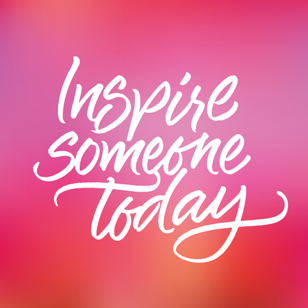 Inspirational phrase 'Inspire someone today' on blurred pink and violet background. Handwritten brush calligraphy.