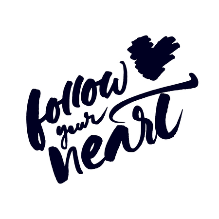 Inspirational quote 'Follow your heart'. Vector handwritten brush typographic poster or card design. Black lettering isolated on white background.