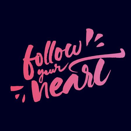 handwritten: Handwritten inspirational quote Follow your heart. Pink brush calligraphic lettering on dark background.
