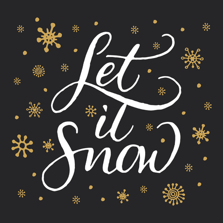 let it snow: Winter holidays handwritten calligraphy Let it snow. Christmas card hand drawn design. White lettering and golden snowflakes on dark background.