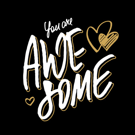 Positive quote You are awesome. Hand lettering with golden hand drawn hearts on black background for love card, Valentines card or inspirational poster.