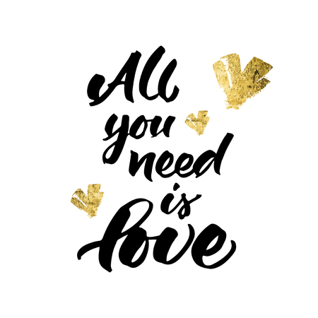 Hand lettering 'All you need is love' with golden hearts. Typographic design for wedding invitation, love card or Valentine's greeting card.
