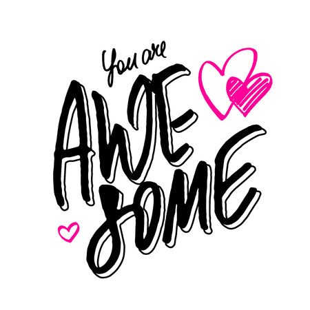 inspiration: Positive quote You are awesome. Hand lettering with pink hand drawn hearts isolated on white background for love card, Valentines card or inspirational poster.