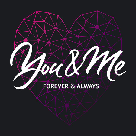 forever: Love card design You and me forever and always. Hand brush lettering on black background with violet geometric heart. Illustration