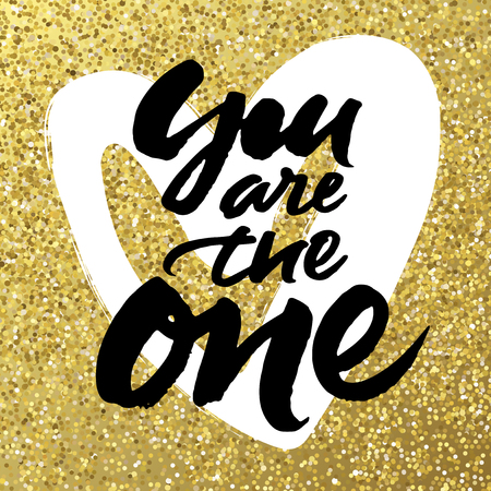 sparkling: Love card design with hand brush lettering You are the one on sparkling golden background with white hand painted heart.