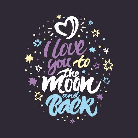 영감 따옴표 '나는 달과 뒷면에 당신을 사랑합니다'. 다채로운 손으로 심장의 형태로 브러시 문자 거친 별과 달을 그렸다. 일러스트