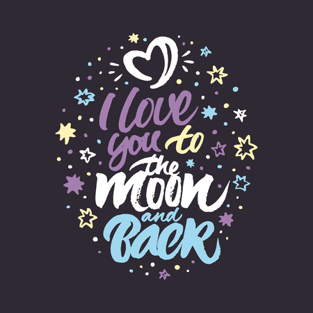 Inspirational quote I love you to the moon and back. Colorful hand painted brush lettering and rough stars and moon in the form of heart.