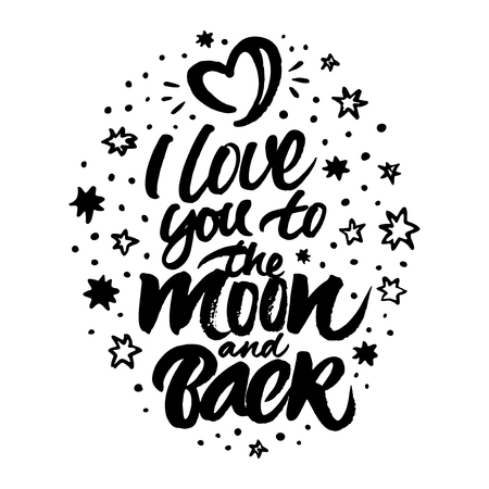 Inspirational quote I love you to the moon and back. Isolated hand painted brush lettering and rough stars and moon in the form of heart.
