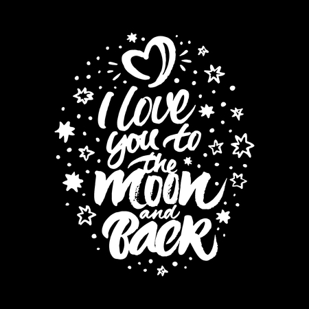 love you: Inspirational quote I love you to the moon and back. White hand painted brush lettering and rough stars and moon in the form of heart on black background.