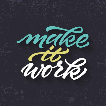 hand lettered: Hand lettered motivational quote Make it work. Grunge dark background. Vector illustration. Illustration