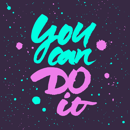 Motivational quote You can do it. Brush hand lettering. Colourful vector illustration with ink splatter background.