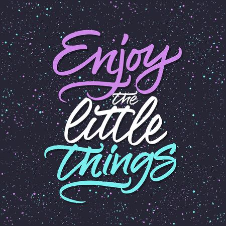 phrase: Inspirational quote Enjoy little things. lettered phrase. Modern brush lettering. Illustration