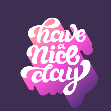 lettered phrase 'Have a nice day'.  custom lettering. Typographical retro poster.
